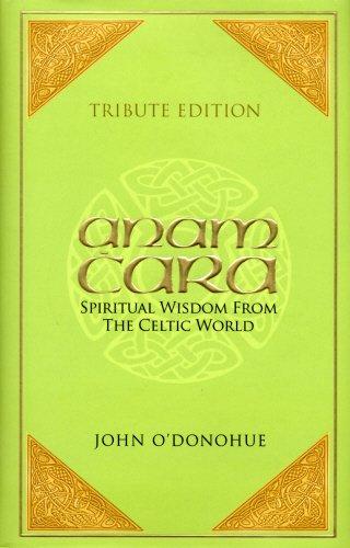 Tribute Edition: Anam Cara: Spiritual Wisdom from the Celtic World