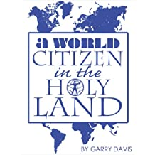 A World Citizen in the Holy Land (English Edition)
