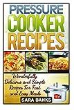 Pressure Cooker Recipes: Volume 1 (pressure cooker cookbook, pressure cooker, pressure cooking)