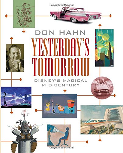 Yesterday's Tomorrow: Disney's Magical Mid-century por Don Hahn