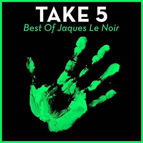 Take 5 - Best Of Jaques Le Noir