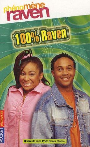 Phénomène Raven, Tome 3 : 100 % Raven par Alice Alfonsi