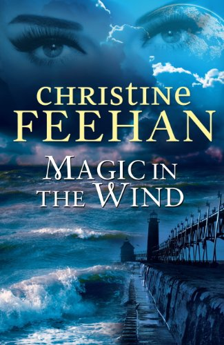 Magic in the Wind (The Drake Sisters Series: Book One) by Christine Feehan