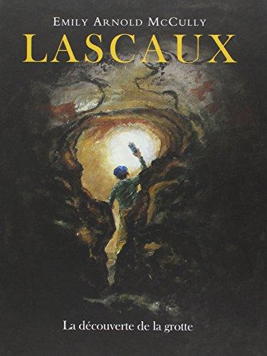 Lascaux La Découverte de la Grotte par McCully Emily