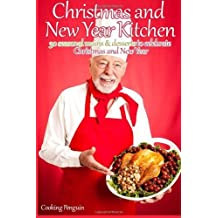 Christmas and New Year Kitchen: 30 seasonal mains and desserts to celebrate Christmas and New Year by Cooking Penguin (2013-12-17)