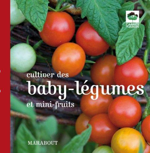 cultiver-des-baby-lgumes-et-mini-fruits