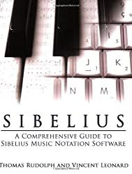Sibelius: A Comprehensive Guide to Sibelius Music Notation Software by Thomas Rudolph (2007-01-01)