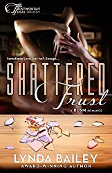 Shattered Trust (Trustworthy Texas Trilogy ) (Volume 1) by Lynda Bailey (2014-08-09)