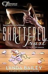 Shattered Trust (Trustworthy Texas Trilogy ) (Volume 1) by Lynda Bailey (2014-08-09)