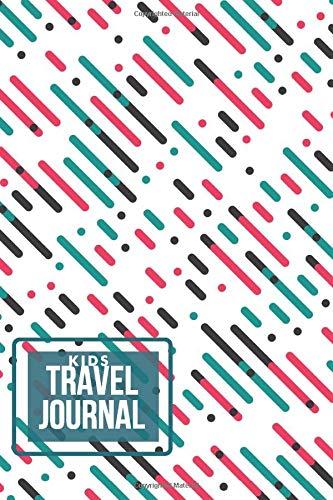 Kids Travel Journal: Perfect Keepsake Travel Journal for All Trip Writing, Doodling, Sketching, Drawing and Much More of Places Visited, Gifts for ... Road Trips. (Kids Travels Logbook, Band 19) -