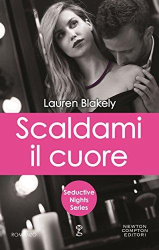 Scaldami il cuore (Seductive Nights Series Vol. 4) di [Blakely, Lauren]