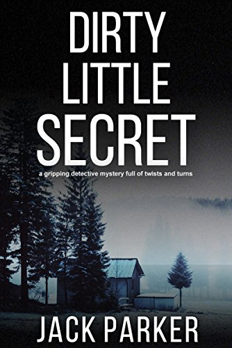 DIRTY LITTLE SECRET a gripping detective mystery full of twists and turns (English Edition)