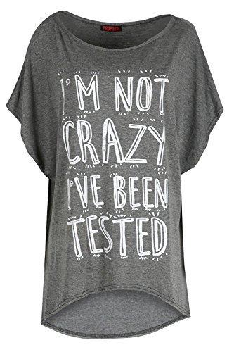 Damen I'M NICHT CRAZY I'HV WURDE TESTED Slogan Bedruckt Übergroßer Baggy-Stil Rundhals Asymmetrischer Saum Hoch Niedrig Fledermausärmel Flügelärmel T-Shirt Top - Dunkelgrau, (Crazy Dress)