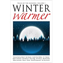 Winter Warmer: Thirteen Tales For The Season (Tales Of The Seasons Book 1)