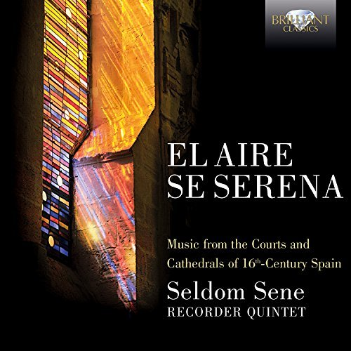 El Aire Se Serena, 16th Century Spanish Music by Seldome Sene