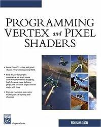 Programming Vertex & Pixel Shaders (Charles River Media Graphics) by Wolfgang Engel (2004-09-02)
