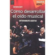 Como Desarrollar El Oido Musical: Entrenamiento Auditivo (Taller de Musica)