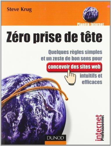 Zro prise de tte : Quelques rgles simples et un zeste de bon sens pour concevoir des sites web intuitifs et efficaces