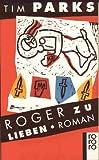 Roger zu lieben. Roman.