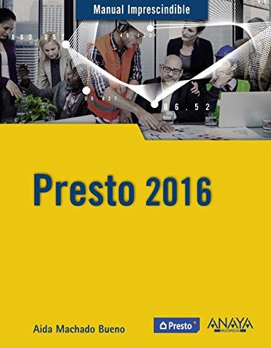 Presto 2016 (Manuales Imprescindibles) por Aida Machado Bueno