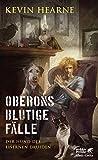 Oberons blutige Fälle: Der Hund des Eisernen Druiden