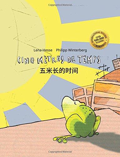 Cinq mtres de temps/Wu mi zhang de shijian: Un livre d'images pour les enfants (Edition bilingue franais-chinois simplifi)
