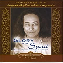 In the Glory of the Spirit: An Informal Talk by Paramahansa Yogananda (Collector's Series)