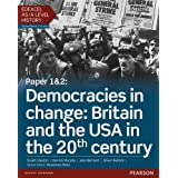 Edexcel AS/A Level History, Paper 1&2: Democracies in change: Britain and the USA in the 20th century Student Book + ActiveBook (Edexcel GCE History 2015)