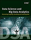 #3: Data Science and Big Data Analytics: Discovering, Analyzing, Visualizing and Presenting Data
