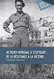 Telecharger Livres De Pichey Merignac a Stuttgart De la resistance a la victoire (PDF,EPUB,MOBI) gratuits en Francaise