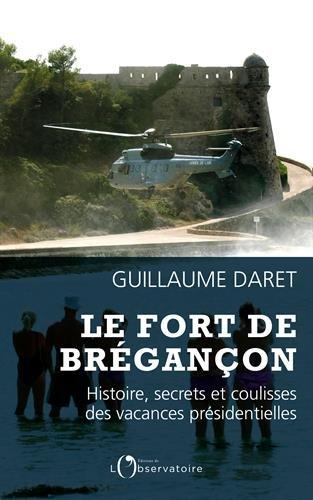 Le fort de Brégançon : Histoire, secrets et coulisses des vacances présidentielles