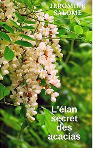 Couverture du livre L'élan secret des acacias: (extrait)