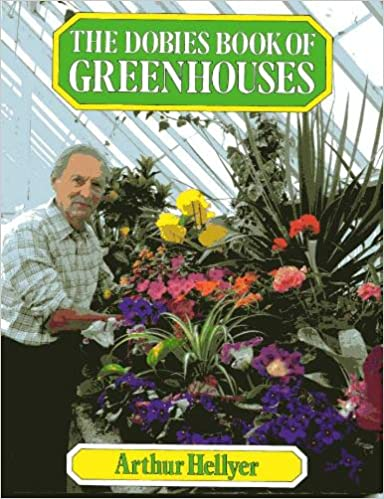 The Dobies Book of Greenhouses