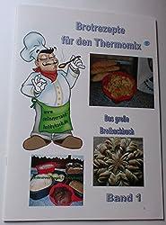 Für Thermomix 185 Rezepte Brot mit Bildern selber backen auch für Tupperware UltraPro Brotbackformen Gärkörbchen