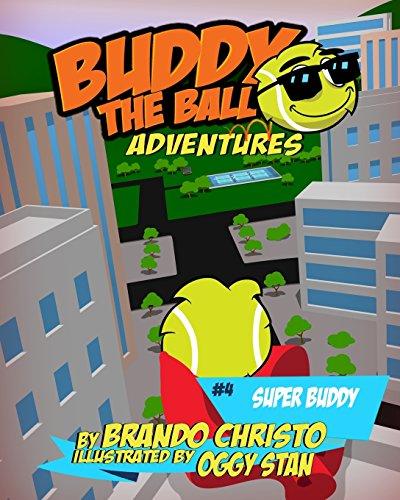 Buddy the Ball Adventures Volume Four: Super Buddy: Volume 4 por Brando Christo