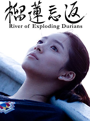 River of Exploding Durians [OV] (Art Picture House)