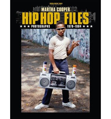 [(Hip Hop Files: Photographs 1979-1984)] [ By (author) Martha Cooper ] [March, 2013]