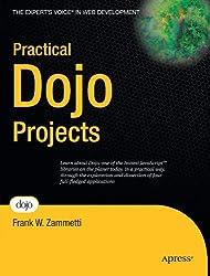 Practical Dojo Projects (Expert's Voice in Web Development) by Frank Zammetti (2008-09-23)