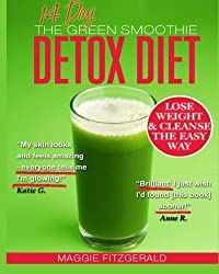 The 14 Day Green Smoothie Detox Diet: Achieve Better Health and Weight Loss through Cleansing - Recipes and Diet Plan for Every Body (Smoothies for Good Health) by Maggie Fitzgerald (2013-04-07)
