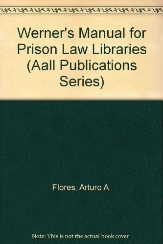 Werner's Manual for Prison Law Libraries (Aall Publications Series)