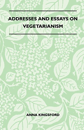 Addresses And Essays On Vegetarianism
