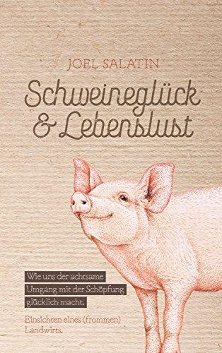 Buchseite und Rezensionen zu 'Schweineglück & Lebenslust' von Joel Salatin