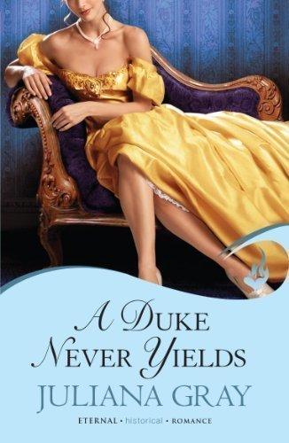A Duke Never Yields (Affairs by Moonlight (Eternal Romance)) by Gray, Juliana (2013)