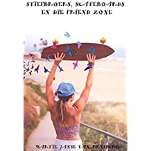 Stiefbroers, Skateboards en die Friend Zone: NOVELLA - SELF PUBLISHED (Afrikaans Edition)