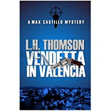 Vendetta In Valencia (Max Castillo Mysteries Book 2)