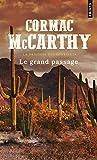 Le Grand Passage. La trilogie des confins t. 2