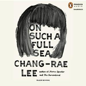 On Such a Full Sea: A Novel