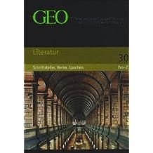 GEO Themenlexikon Band 30: Literatur - Schriftsteller, Werke, Epochen