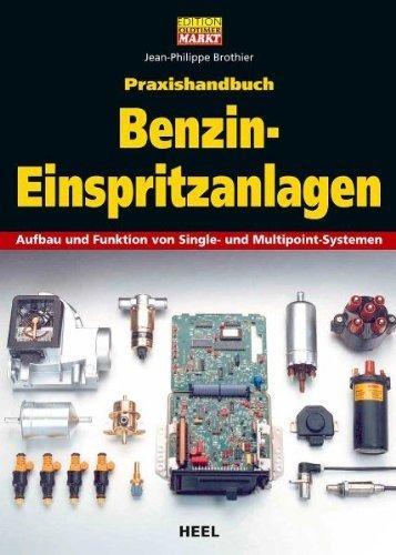 Praxishandbuch Benzin-Einspritzanlagen: Aufbau und Funktion von Single- und Multipoint-Systemen von Jean-Philippe Brothier (7. April 2012) Gebundene Ausgabe