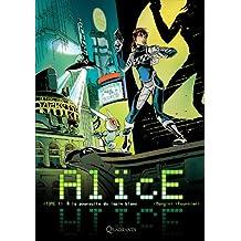 Alice tome 1 A la poursuite du lapin blanc